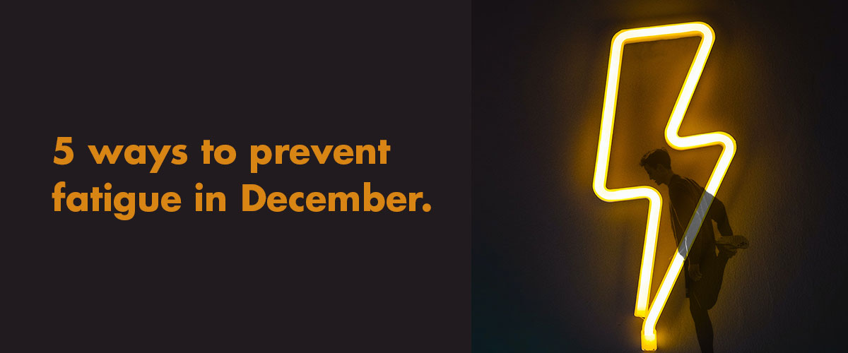 Prevent Fatigue in December graphic